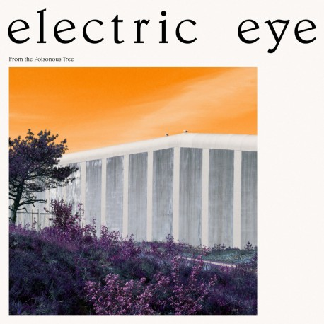 ELECTRIC EYE - From The Poisonous Tree [LP]