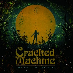 CRACKED MACHINE - The Call of the Void [CD]