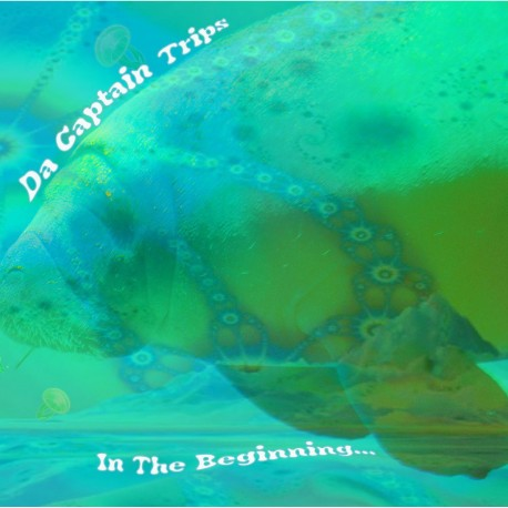 DA CAPTAIN TRIPS - In the Beginning