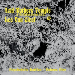 PSYCHEDELIC BATTLES VOL. 5 - Acid Mothers Temple vs Lee Van Cleef [LP]