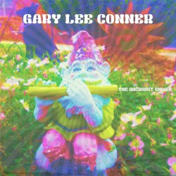 GARY LEE CONNER - The Microdot Gnome [LP]