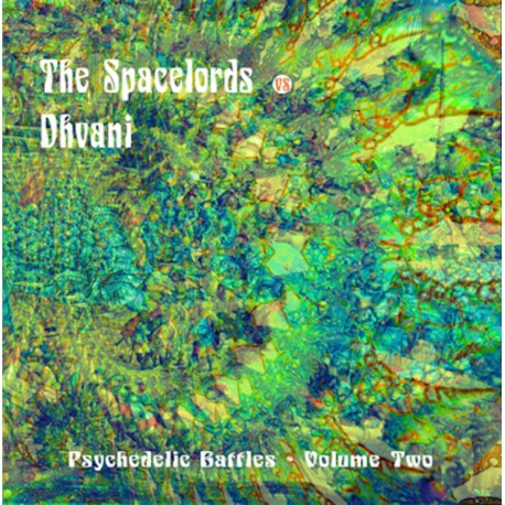 PSYCHEDELIC BATTLES VOL. 2 - The Spacelords vs Dhvani