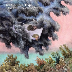 DA CAPTAIN TRIPS - Adventures in the Upside Down