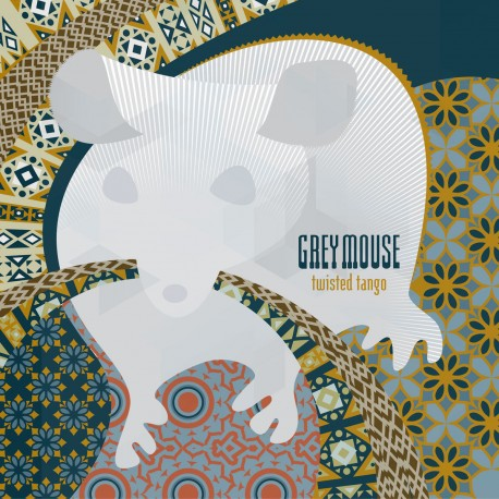 GREY MOUSE - Twisted Tango
