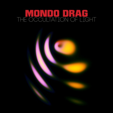 MONDO DRAG - The Occultation Of Light [LP]