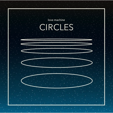 LOVE MACHINE - Circles [LP]